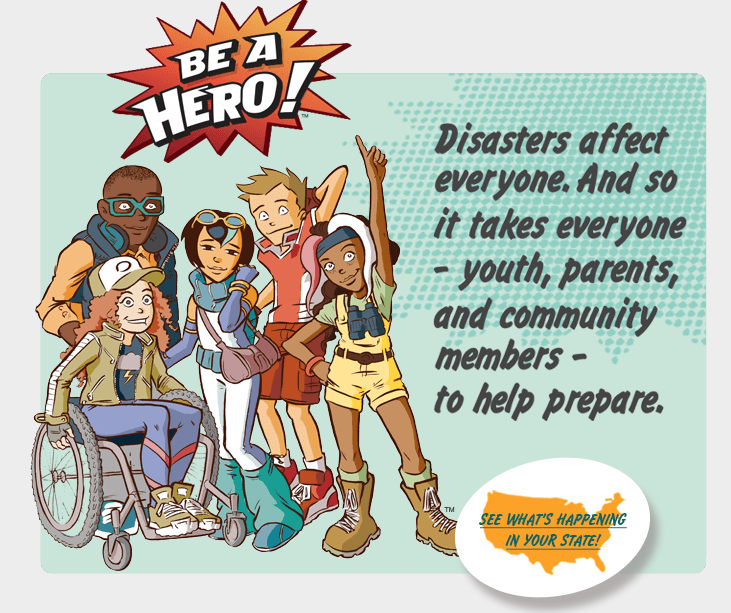 Be a Hero - Disaster affect everyone. Everyone can help prepare.